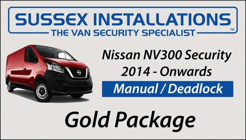 Sussex Installations NIS5-GP-1S-RB-D NISSAN NV300 2014 ON Gold Package Nissan NV300 2014 Onwards Van Gold Security Package Sussex - London & The South East